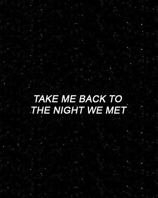 Take Me Back To The Night We Met : night, #back, #night, #life, #love, #beautiful, #soul, #instagood, #take, #b…, Quotes,, Life,
