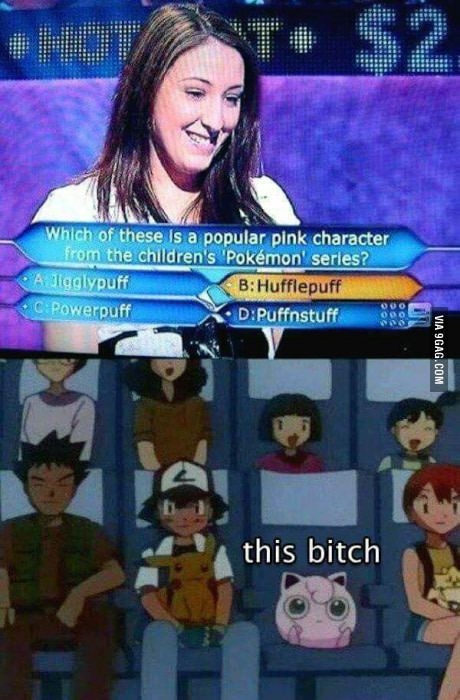 A slap for this woman please! I don't even watch Pokemon and I knew it was jigglypuff