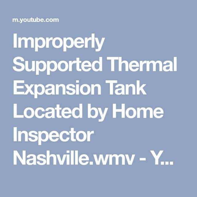 Improperly Supported Thermal Expansion Tank Located by Home Inspector Nashville.wmv - YouTube