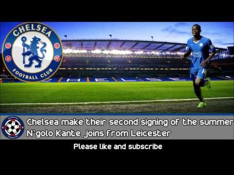 Chelsea sign N'Golo Kante from Leicester for £32 million