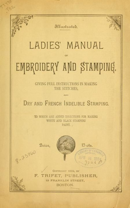 1884 Ladies' manual of embroidery and stamping. Giving full instructions on making the stitches