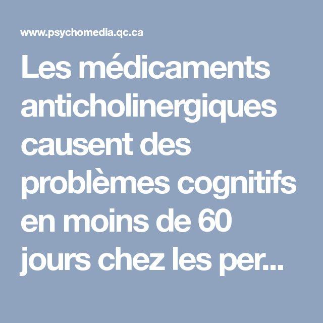 Les médicaments anticholinergiques causent des problèmes cognitifs en moins de 60 jours chez les personnes âgées | Psychomédia