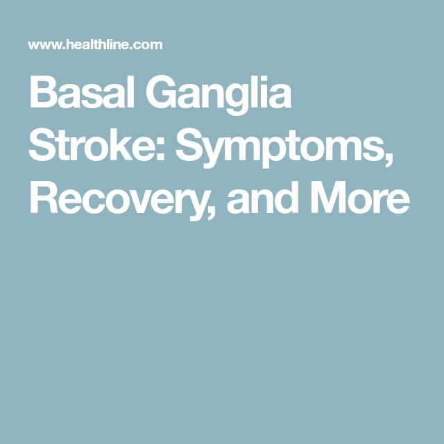Basal Ganglia Stroke: Symptoms, Recovery, and More