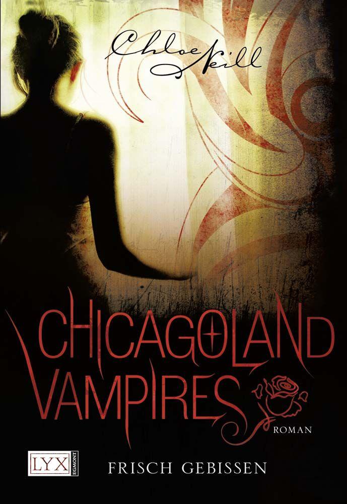 Chloe Neill - Chicagoland Vampires - Frisch gebissen (Band 01)