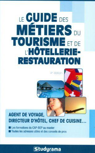 Le guide des métiers du toursime et de l'hôtellerie-restauration de Charollois, Philippe. Auteur | 429.25 CHA