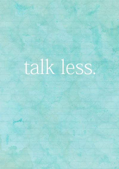 Talk Less. - it seems like an odd idea but when I manage this I am a much better parent.