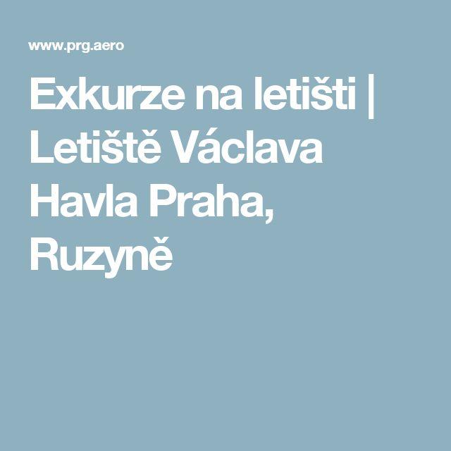 Exkurze na letišti | Letiště Václava Havla Praha, Ruzyně