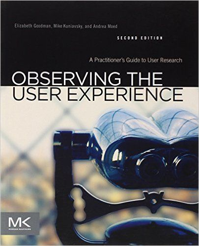 Observing the User Experience, Second Edition: A Practitioner's Guide to User Research: 9780123848697: Computer Science Books @ Amazon.com. If you're a user experience professional, listen to The UX Blog Podcast on iTunes.