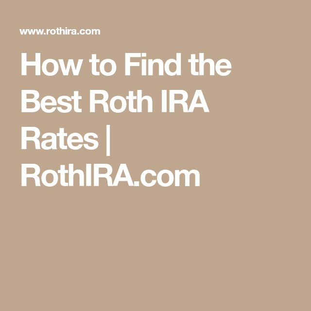 How to Find the Best Roth IRA Rates | RothIRA.com