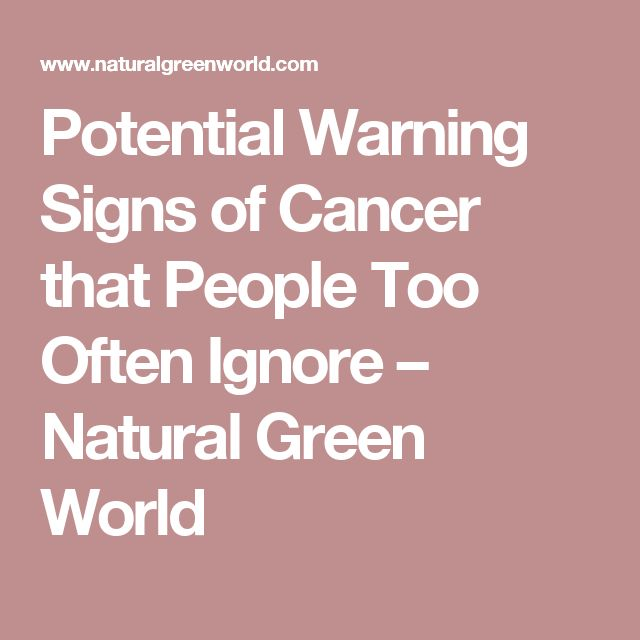 Potential Warning Signs of Cancer that People Too Often Ignore – Natural Green World