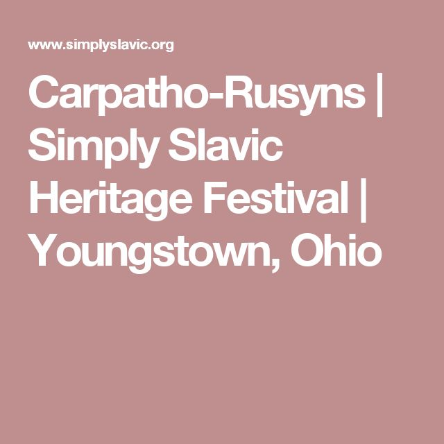 Carpatho-Rusyns | Simply Slavic Heritage Festival | Youngstown, Ohio