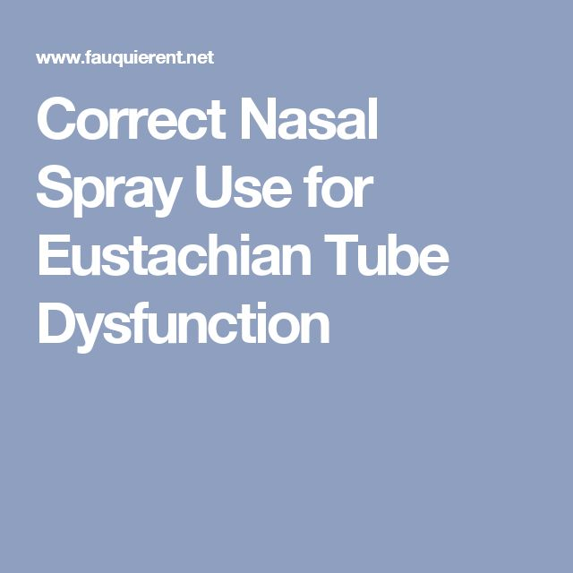 Correct Nasal Spray Use for Eustachian Tube Dysfunction