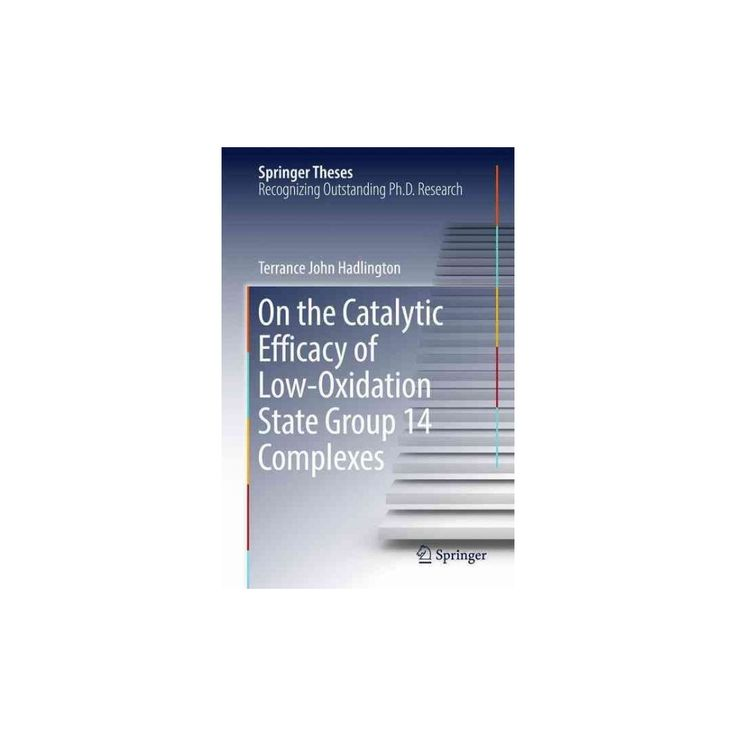 On the Catalytic Efficacy of Low-oxidation State Group 14 Complexes (Hardcover) (Terrance John