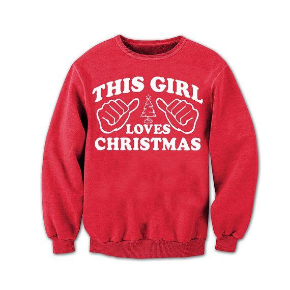 This Girl Loves Christmas. Sweatshirt Womens. Mens Crewneck.  Christmas Jumper. Christmas Gift. sweater crew neck red