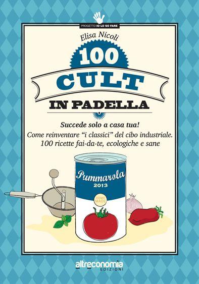 """È appena nato l'ultimo libro di una di noi! Elisa Nicoli ha appena pubblicato per Altreconomia il libro """"100 cult in padella. (Come reinventare """"i classici"""" del cibo industriale. 100 ricette fai-da-te, ecologiche e sane)"""". Come si dice... solo nelle migliori librerie (e nelle botteghe del commercio equo)."""