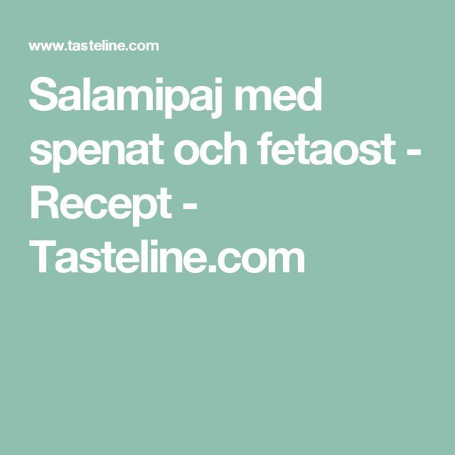 Salamipaj med spenat och fetaost - Recept - Tasteline.com