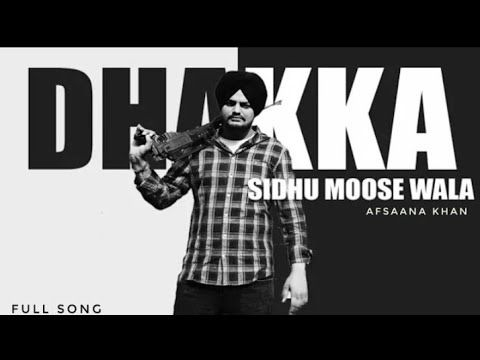 If Anyone Have Problum Our Video Content Us Email Chharangagan Gmail Com People Also Search For Sidhumossewala Dhakka Afsa Songs Original Song Lyrics