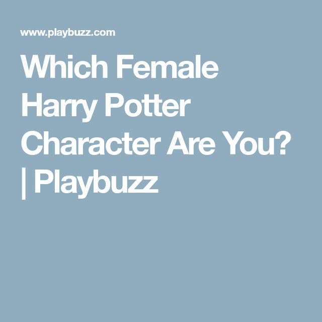 Which Female Harry Potter Character Are You? | Playbuzz