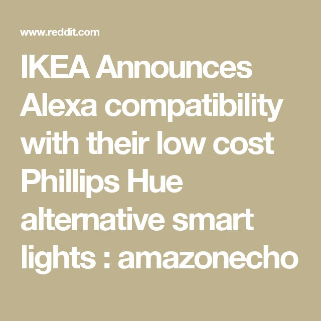 IKEA Announces Alexa compatibility with their low cost Phillips Hue alternative smart lights : amazonecho