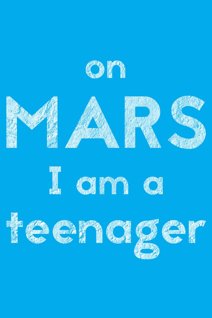 ON MARS I'M A TEENAGER - True if you're between 20 and 37. Since a Mars year has a length equal to 687 Earth days, it will effectively make you a teenager again.