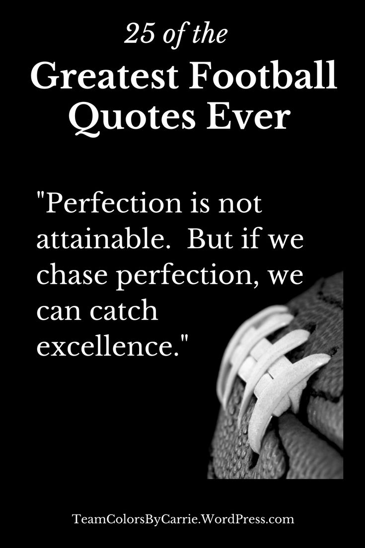 25 Of The Greatest Football Quotes Ever Inspirational Football Quotes Football Quotes Inspirational Sports Quotes