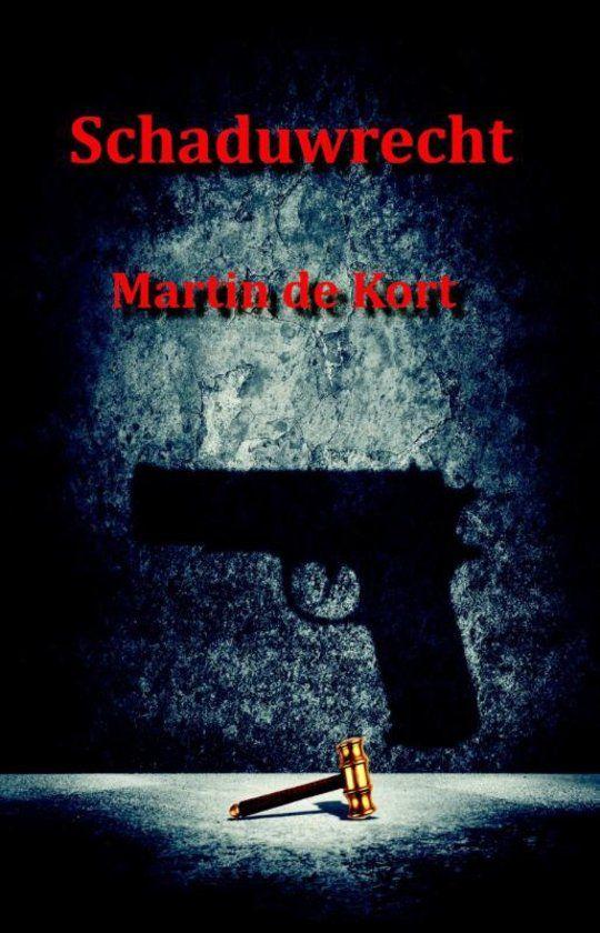 Schaduwrecht - Martin de Kort