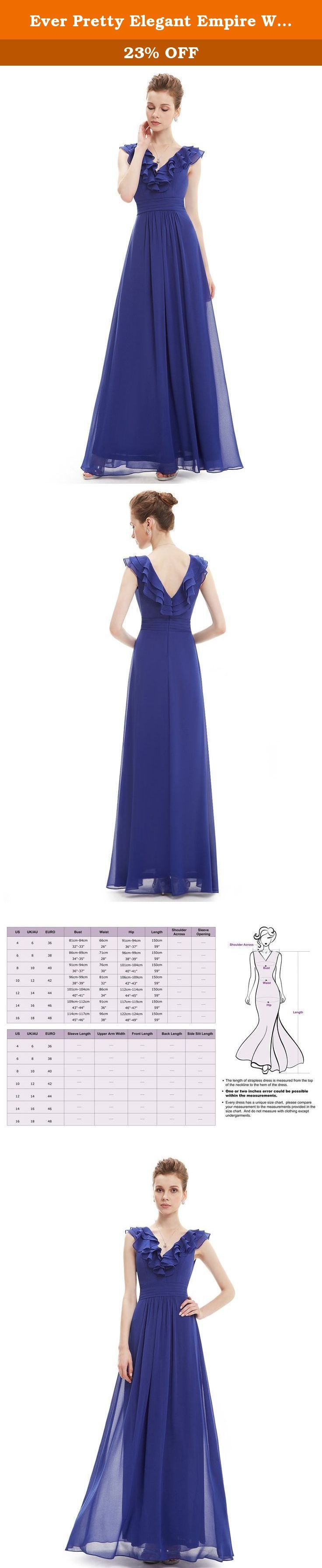 Ever Pretty Elegant Empire Waist Sleeveless Long Chiffon Sapphire Blue Mother of the Bride Dress 8 US. Ruffles are definitely making a great comeback. This dress adds just a touch of ruffles to the V neckline making it a classy choice for any event. Perfect for Mother of the Bride, Maid of Honor, Wedding Guest, Prom, Formal Dinners, and Cruise Dinners. A concealed zipper up the back secures the dress in place. A fitted waist allows the dress to flow at the bottom, adding that touch of...