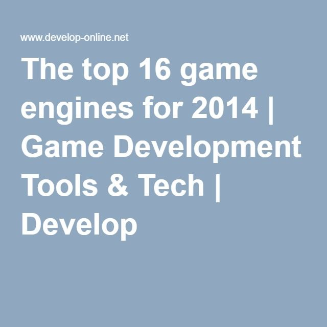 The top 16 game engines for 2014   Game Development Tools & Tech   Develop