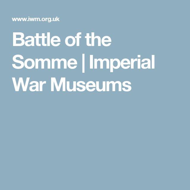 Battle of the Somme | Imperial War Museums