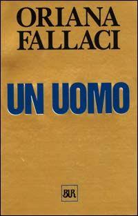 Un uomo di Oriana Fallaci.  E' la storia di Alekos - eroe solitario greco - e della sua lotta contro la tirannia e il Potere.
