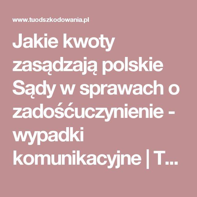 Jakie kwoty zasądzają polskie Sądy w sprawach o zadośćuczynienie - wypadki komunikacyjne | TuOdszkodowania