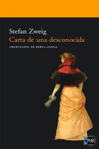 Carta De Una Desconocida Stefan Zweig Pequena Joya Literaria Que Corta La