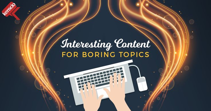 Tips for creating catchy content for mundane topics. Read More: https://smallbiztrends.com/2017/01/content-marketing-for-boring-industries.html #ContentMarketing #Tips