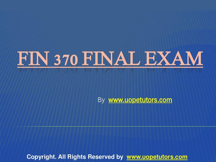 Exams Answer to FIN 370 University Of Phoenix Final Exam Assignment course available at the www.UopeTutors.com helps you to get a guideline about the financial market and know more about the financial terms like are cash flow, return on investment, and rate of return