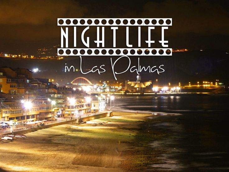 Do you love nightlife? Then Las Palmas is a perfect place for you. Here are our best spots for a great night out!