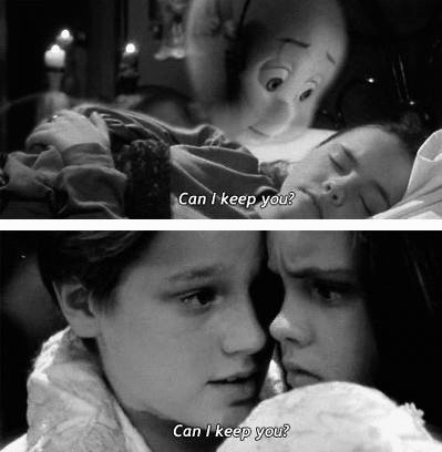 "Casper and the line that makes me cry. ""Can I keep you?"""