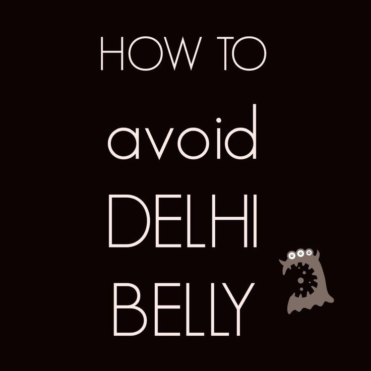 AVOIDING THE DELHI BELLY | City Sea Country