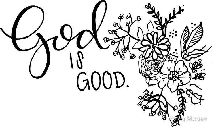 God is good. by Nancy Morgan