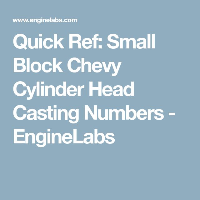 Quick Ref: Small Block Chevy Cylinder Head Casting Numbers - EngineLabs