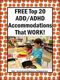 Knowledge of Diverse Learners: Promoting Success: Top 20 ADHD Accommodations and Modifications That Work