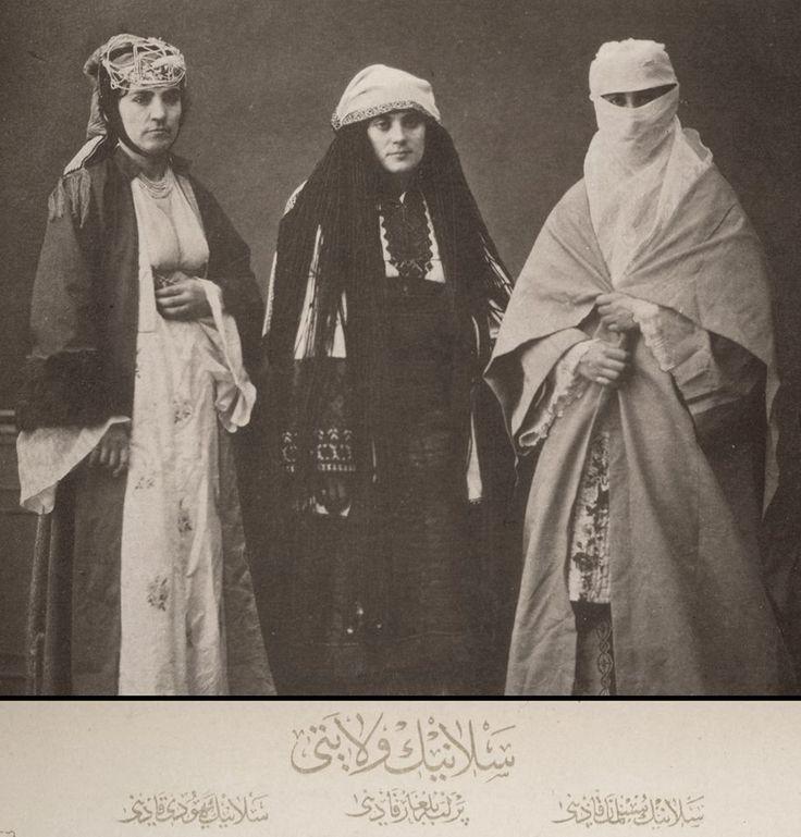 OTTOMAN THESSALONIKI (FROM RIGHT TO LEFT) TURKISH, BULGARIAN AND JEWISH LADIES OSMANLI SELANİKİ, TÜRK, BULGAR VE YAHUDİ KADINI