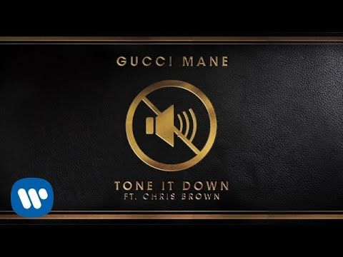 Gucci Mane - Tone It Down (feat. Chris Brown) [OFFICIAL AUDIO] - YouTube