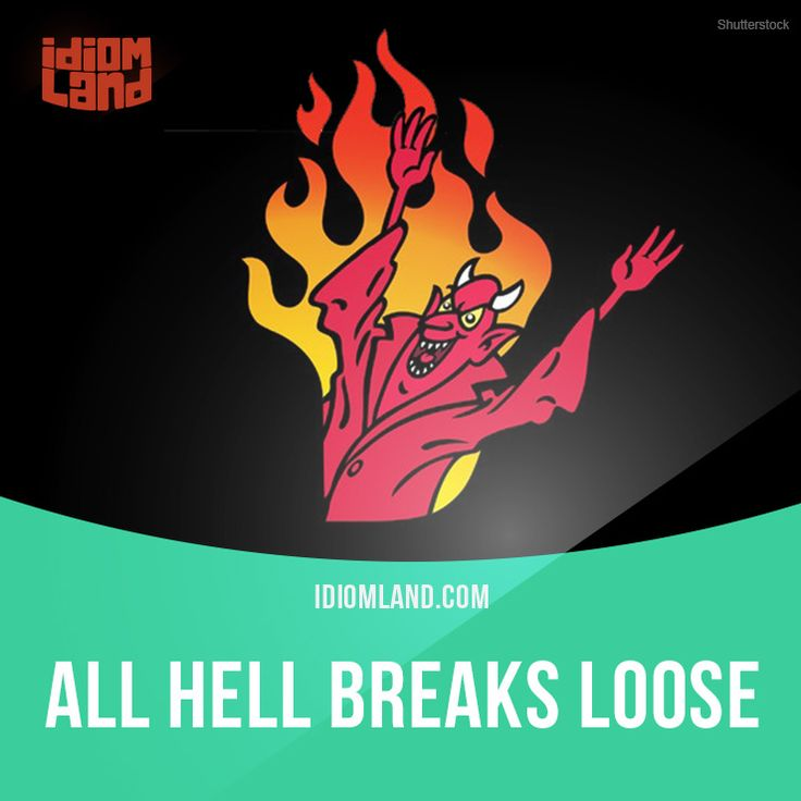 """All hell breaks loose"" means ""a situation suddenly becomes crazy and violent"". Example: If my wife finds out about my girlfriend, all hell will break loose. #idiom #idioms #slang #saying #sayings #phrase #phrases #expression #expressions #english #englishlanguage #learnenglish #studyenglish #language #vocabulary #efl #esl #tesl #tefl #toefl #ielts #toeic #hell"