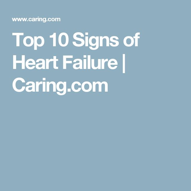 Top 10 Signs of Heart Failure | Caring.com
