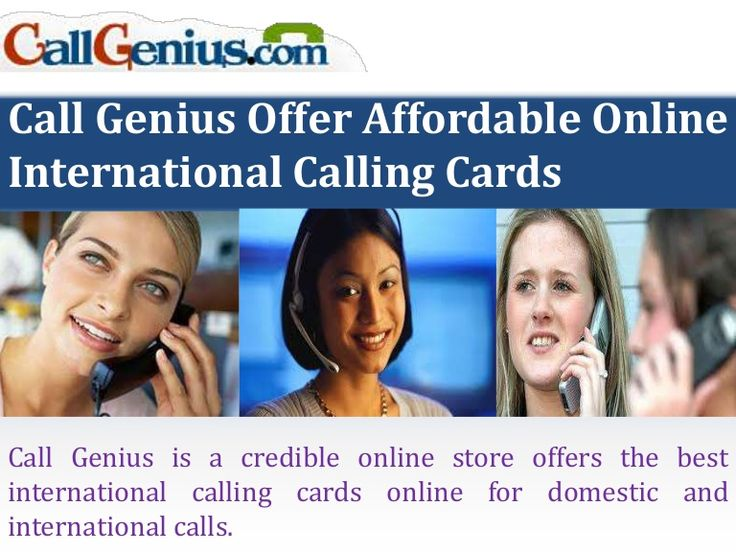 Call Genius is a credible online store offers the reliable online international calling cards for domestic and international calls. Visit: http://www.callgenius.com to get whole information on calling cards.