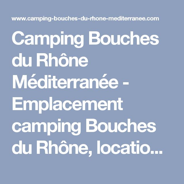Camping Bouches du Rhône Méditerranée - Emplacement camping Bouches du Rhône, location mobil-homes, vacances camping Bouches du Rhône