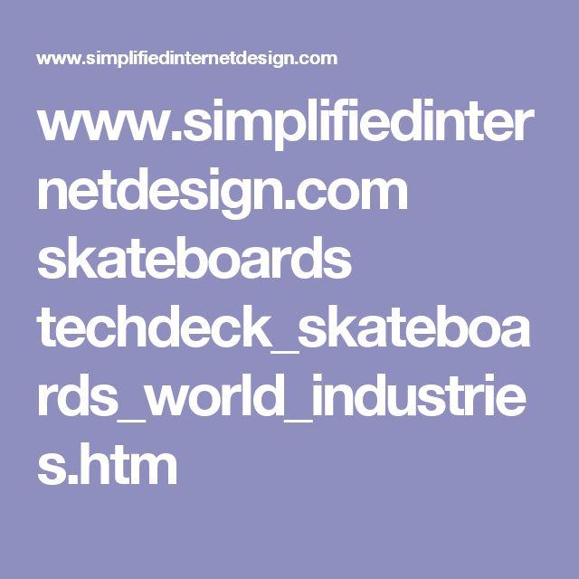 www.simplifiedinternetdesign.com skateboards techdeck_skateboards_world_industries.htm