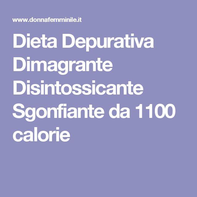 Dieta Depurativa Dimagrante Disintossicante Sgonfiante da 1100 calorie