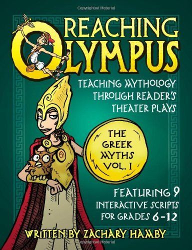 Reaching Olympus: Teaching Mythology Through Reader's Theater Plays, The Greek Myths (A Creative Textbook for Teaching Greek Mythology to Middle School and High School Students), http://www.amazon.com/dp/0982704909/ref=cm_sw_r_pi_awdm_AZB4vb1WQN8X6