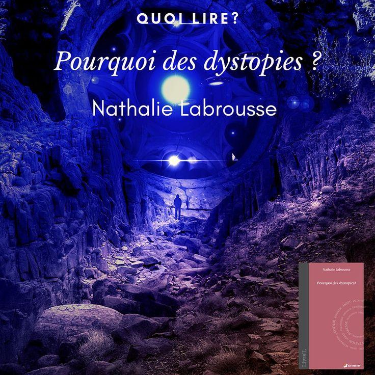 Pourquoi Des Dystopies Nathalie Labrousse Pensee Philosophique Education Nationale Science Fiction